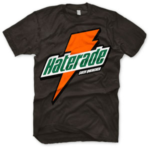 enough shirts, haterade, t shirt