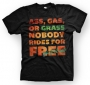 enough shirts, Ass-Gas-Grass , Nobody Rides For Free, T-Shirt, cooles Design